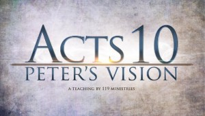 Acts 10 and Peter's Vision